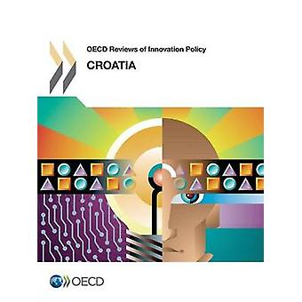 OECD Reviews of Innovation Policy Croatia 2013 by Oecd
