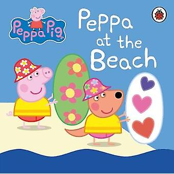 Peppa Pig - Peppa at the Beach by Peppa Pig - Peppa at the Beach - 9780