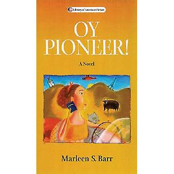 Oy Pioneer! - A Novel by Marleen S. Barr - 9780299189105 Book