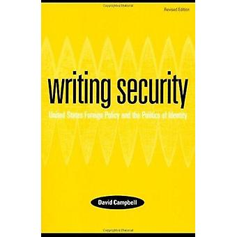Writing Security - United States Foreign Policy and the Politics of Id