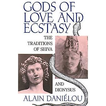 Gods of Love and Ecstasy - The Traditions of Shiva and Dionysus by Ala