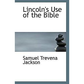 Lincoln's Use of the Bible by Samuel Trevena Jackson - 9781110801589
