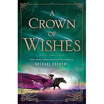 A Crown of Wishes by Roshani Chokshi - 9781250085498 Book