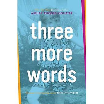 Three More Words by Ashley Rhodes-Courter - 9781481415576 Book