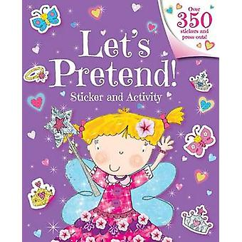 Let's Pretend! Sticker and Activity by Little Bee Books - 97814998026