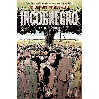 Incognegro - A Graphic Mystery (New Edition) by Mat Johnson - 97815067