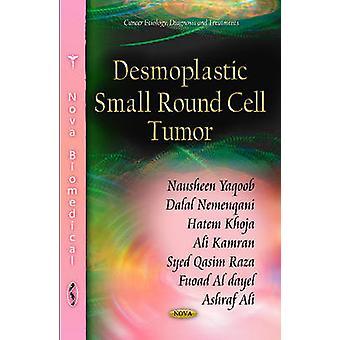 Desmoplastic Small Round Cell Tumor by Nausheen Yaqoob - Dalal Nemenq