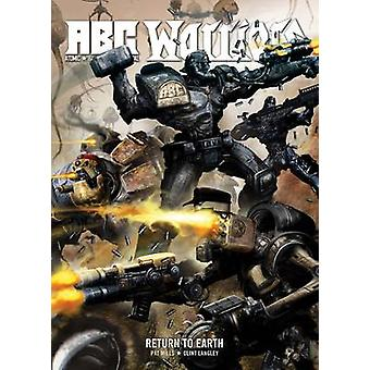 A.B.C Warriors - Return to Earth by Pat Mills - Clint Langley - 978178