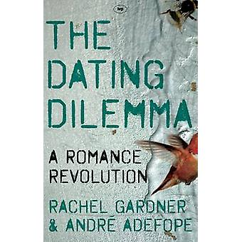 The Dating Dilemma - A Romance Revolution by Rachel Gardner - Andre Ad