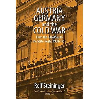 Austria - Germany - and the Cold War - From the Anschluss to the State