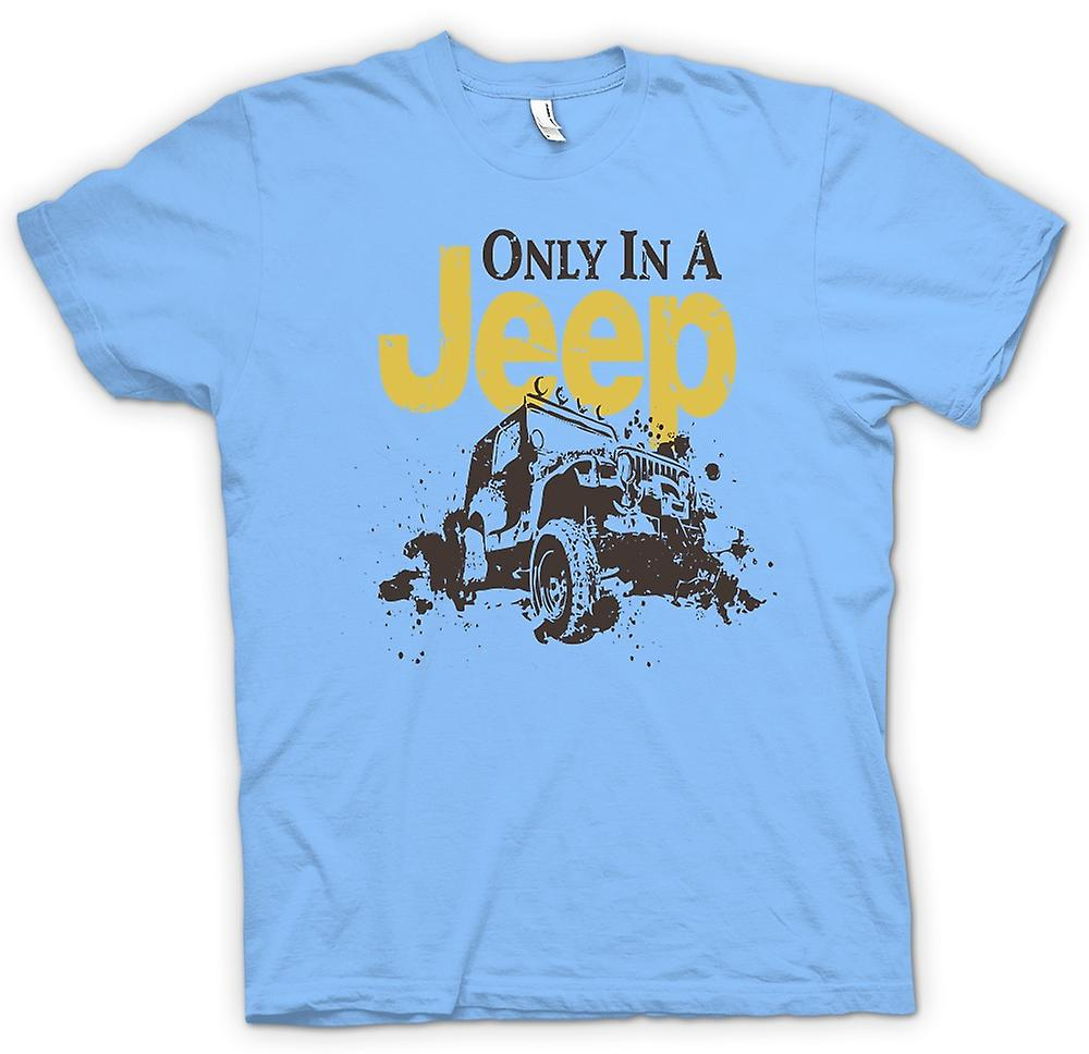 Mens T-shirt - Offroad - Only In A Jeep