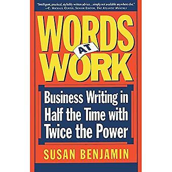 Woorden op het werk: Zakelijk schrijven in de helft van de tijd met tweemaal het vermogen