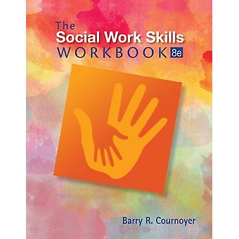 Social Work Skills Workbook by Cournoyer Barry (Indiana University)