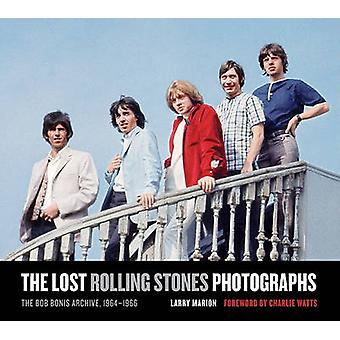 The Lost Rolling Stones Photographs - The Bob Bonis Archive - 1964-196