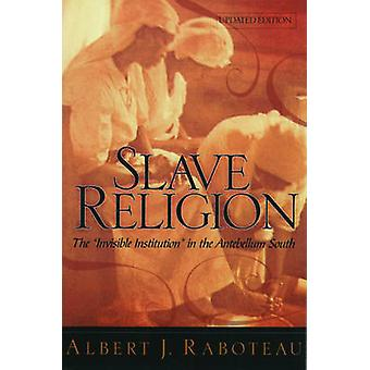 Slave Religion - The  -Invisible Institution - in the Antebellum South (