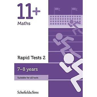 11+ Maths Rapid Tests Book 2 - Year 3 - Ages 7-8 by Schofield & Si