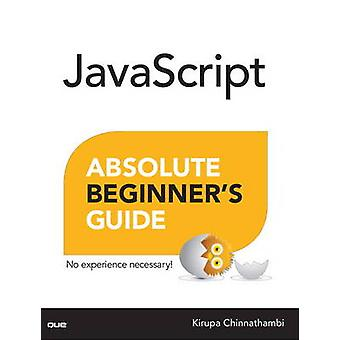 JavaScript-Absolute Beginner's Guide door Kirupa Chinnathambi - 9780789