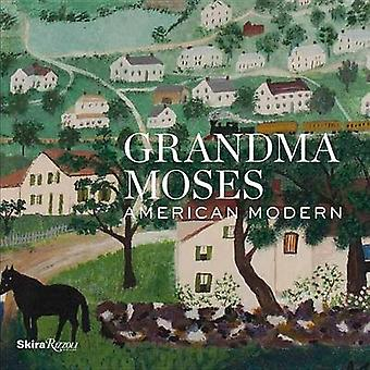 Grandma Moses - American Modern by Thomas Denenberg - Robert Woltersto