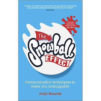 The Snowball Effect - Communication Techniques to Make You Unstoppable