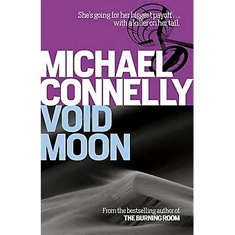 Void Moon by Michael Connelly - 9781409116950 Book