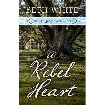 A Rebel Heart by A Rebel Heart - 9781432856717 Book