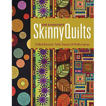 Skinny Quilts by Kim Schaefer - 9781607054399 Book