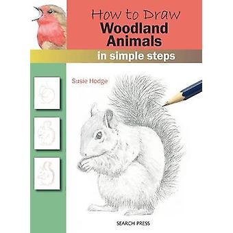 Wie zeichne - Waldtiere - In einfachen Schritten von Susie Hodge - 97817
