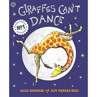 Giraffes Can't Dance - International No.1 Bestseller by Giles Andreae
