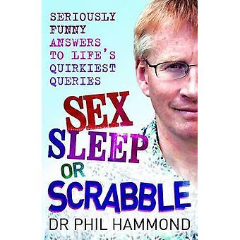 Sexe - sommeil ou le Scrabble? -Sérieusement drôles réponses à vie est excentrique