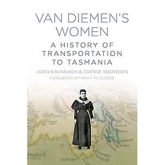 Van Diemens kvinner - en historie om transport til Tasmania av Joan K