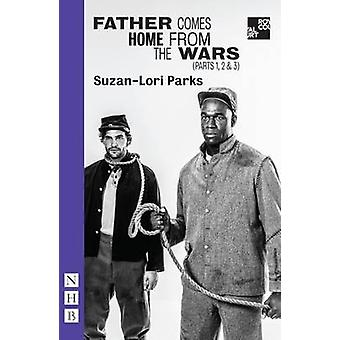 Father Comes Home from the Wars - Parts 1 - 2 & 3 by Suzan-Lori Parks