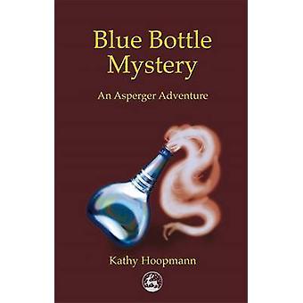 Blue Bottle Mystery - An Asperger Adventure by Kathy Hoopmann - 978185