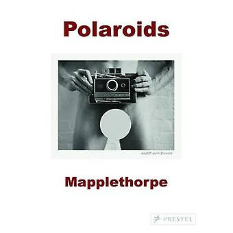 Robert Mapplethorpe - Polaroids by Sylvia Wolf - 9783791348704 Book