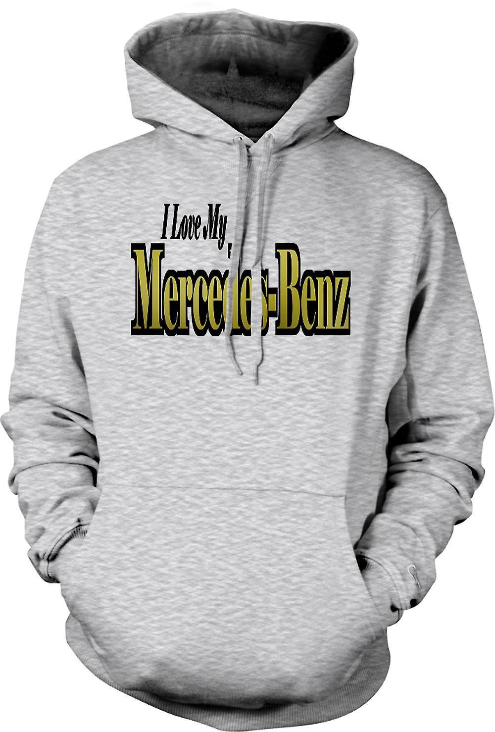 Mens Hoodie - I Love My Mercedes Benz - Car Enthusiast