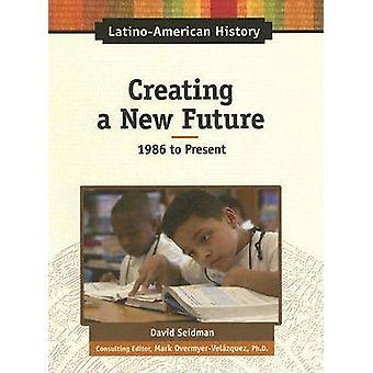 Creëren van een nieuwe toekomst door David Seidman Mark Overmyer-Velazquez - 97
