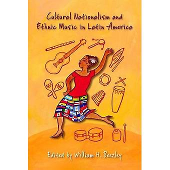 Cultural Nationalism and Ethnic Music in Latin America by Cultural Na