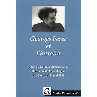 Georges Perec et L'Historie - Actes du Colloque International de L'Ins