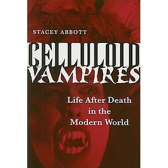 Celluloid Vampires - Life After Death in the Modern World by Stacey Ab