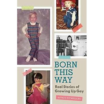 Born This Way - Real Stories of Growing Up Gay by Paul Vitagliano - 97