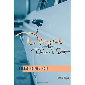 Damer i førersetet: Rereading Film Noir