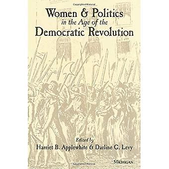 Women and Politics in the Age of the Democratic Revolution