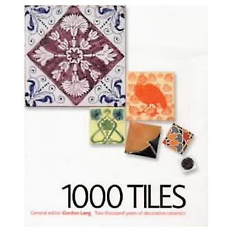 1000 Tiles: Two Thousand Years of Decorative Ceramics