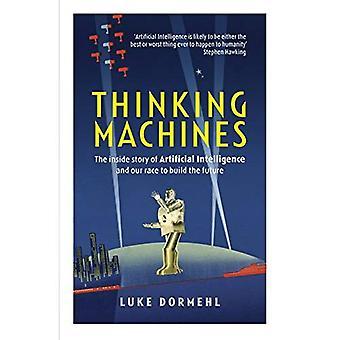 Tænkning maskiner: Indvendigt historie af kunstig intelligens og vores race at bygge fremtiden