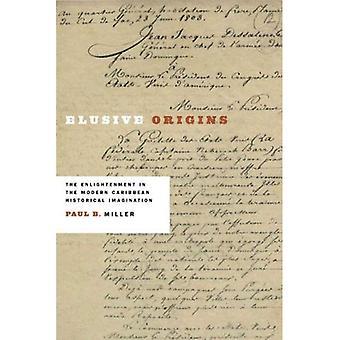 Ongrijpbare Origins: De verlichting in de moderne Caribische historische verbeelding