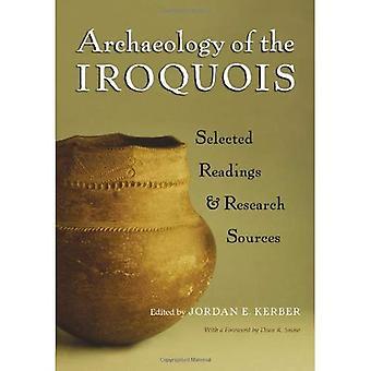 Arkeologi av Iroquois: utvalda avläsningar och forskning källor (Iroquois & sina grannar)