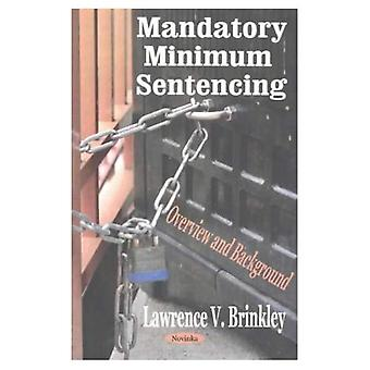 Mandatory Minimum Sentencing: Overview and Background