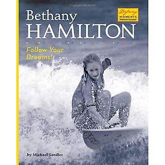 Bethany Hamilton: Follow Your Dreams! (Defining Moments (Bearport Hardcover))