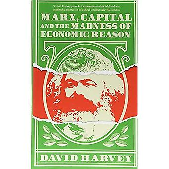 Marx, Kapital und den Wahnsinn der ökonomischen Vernunft