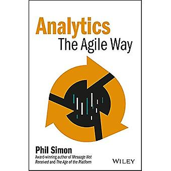 Analytics: The Agile Way (Wiley and SAS Business Series)