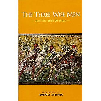 The Three Wise Men: And the Birth of Jesus